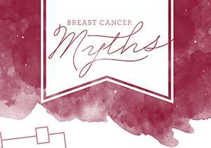 Thumbnail_Breast Cancer Myths